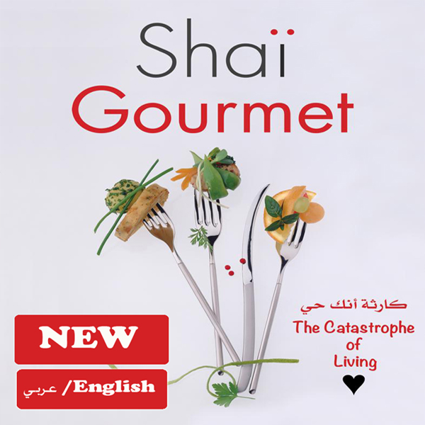 Shaigourmet - The catastrophe of living